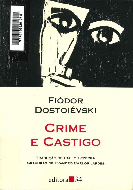 Crime e Castigo: romance em seis partes com epilogo