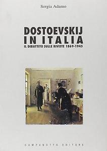 Dostoevskij in Italia : il dibattito sulle riviste, 1869-1945