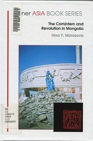 The Comintern and Revolution in Mongolia